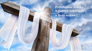 Požehnané svátky Kristova vzkříšení!